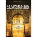 La Civilisation Arabo-Musulmane, du Ier au Xe siècle de l'hégire, de Michel (Issâ) Petit