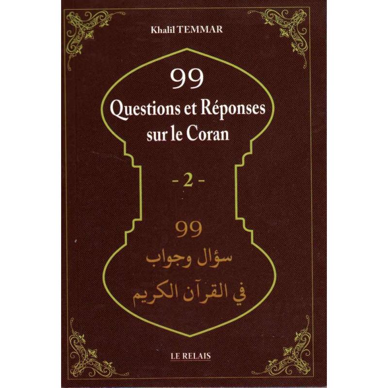 99 Questions et Réponses sur le Coran (2), de  Khalil Temmar, Bilingue (Français-Arabe), Nouvelle édition