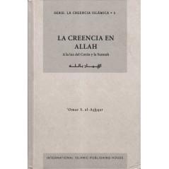 La Creencia En Allah (A la luz del Coran y la Sunnah), de 'Omar S. Al Ashqar, Serie: La Creencia Islamica (1), Edición Española