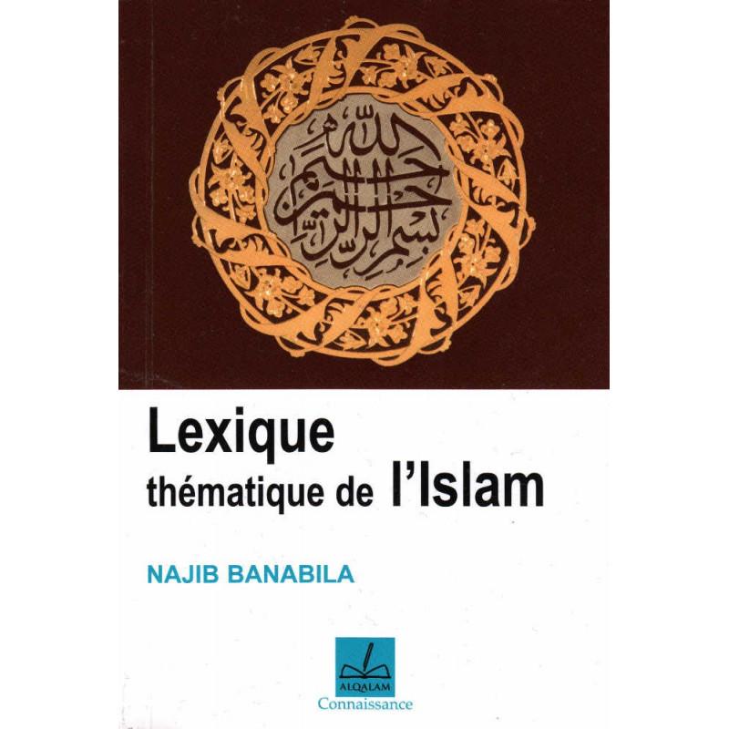 Lexique thématique de l'islam, de Najib Banabila