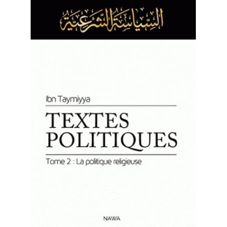 Textes politiques - Tome 2: La politique religieuse, de Ibn Taymiyya, commenté par Aïssam Aït-Yahya