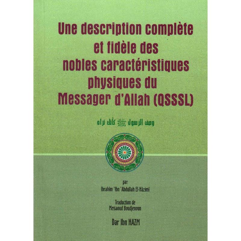 Une description complète et fidèle des nobles caractéristiques physiques du Messager d'Allah (QSSSL), de Ibrahîm El-Hâzimî