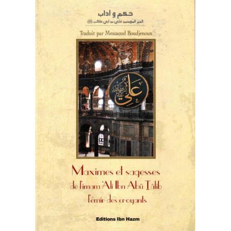 Maximes et sagesses de l'Imam Ali Ibn abû Tâlib l'émir des croyants