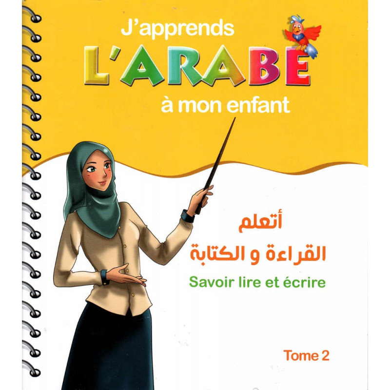 J'apprends l'Arabe à mon enfant: Savoir lire et écrire - Tome 2