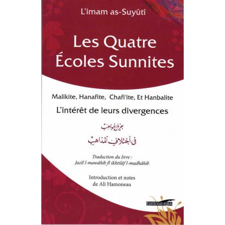 Les quatre écoles sunnites (Malikite, Hanafite, Chafi'ite et Hanbalite): L'intérêt de leurs divergences, de As-Suyûtî