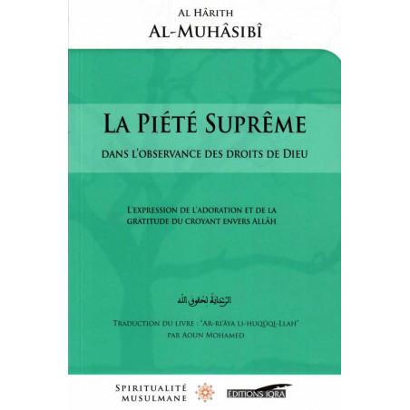 La piété Suprême dans l'observance des Doits de Dieu, de Al Hârith Al-Muhâsibî