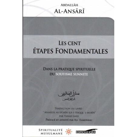 Les Cent Étapes Fondamentales dans la pratique spirituelle du Soufisme Sunnite, de Abdallâh Al-Ansârî