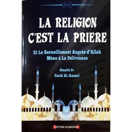 La Religion c'est la Prière et le recueillement auprès d'Allah mène à la délivrance, de Shaykh Farid Al-Ansari