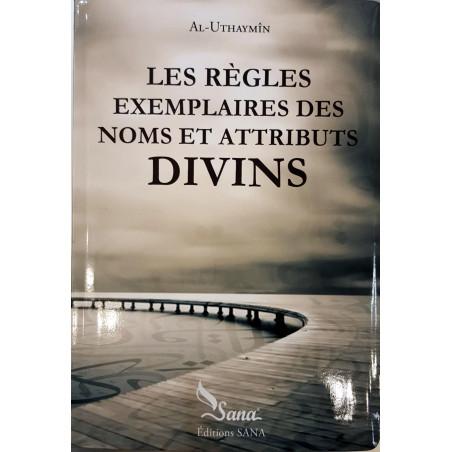 Les règles exemplaires des Noms et Attributs Divins, de Al-Uthaymîn