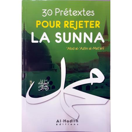 30 prétextes pour rejeter la sunna, de 'Abd Al-'Azîm al-Mat'anî