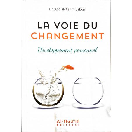 La voie du changement, de Dr 'Abd al-Karîm Bakkâr