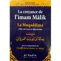 La croyance de l'imam Mâlik - La muqaddima d'Ibn Abî Zayd al-Qayrawânî avec le commentaire de 'Abd al-Muhsin al-'Abbâd