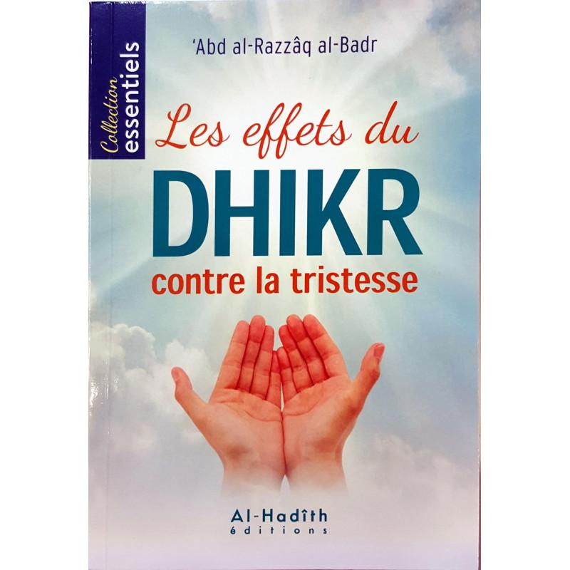 Les effets du dhikr contre la tristesse, de  'Abd al-Razzâq al-Badr