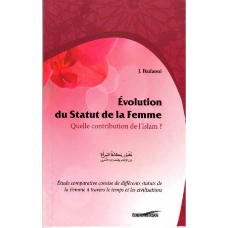 Évolution du statut de la femme : Quelle contribution de l'Islam ?, de J.Badaoui