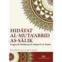 Hidâyat Al-Muta'abbid As-Sâlik (Le Guide du Dévot qui chemine sur la Voie): Exégèse du Mukhtasar Al-Akhdarî Fî al-'Ibâdât