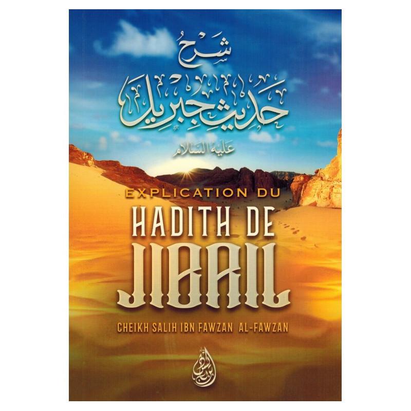 Explication du hadith de Jibril, de Cheikh Salih Ibn Fawzan Al-Fawzan