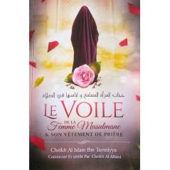 Le voile de la femme musulmane & son vêtement de prière, de Ibn Taymiyya, Commenté et vérifié par Al Albâni