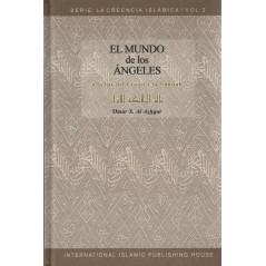 El Mundo de los Angeles (A la luz del Coran y la Sunnah), de 'Omar S. Al Ashqar, Serie: La Creencia Islamica (2), Español