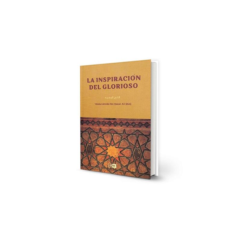 La inspiración del Glorioso, de 'Abdurrahmân Ibn Hasan Ali Sheij (Español)