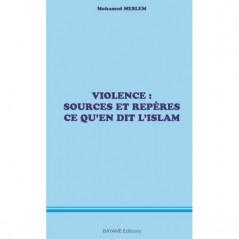 Violence: Sources et repères...Ce qu'en dit l'islam, de Mohamed Meslem