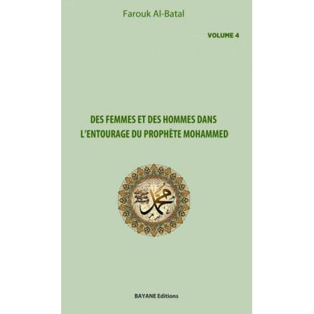 Des femmes et des hommes dans l'entourage du prophète Mohammed (Volume 4), de Farouk Al-Batal