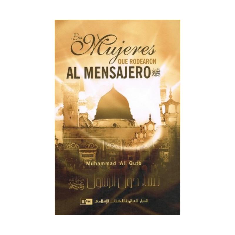 Las Mujeres Que Rodearon Al Mensajero (saw), de Muhammad 'Ali Qutb  (Español)