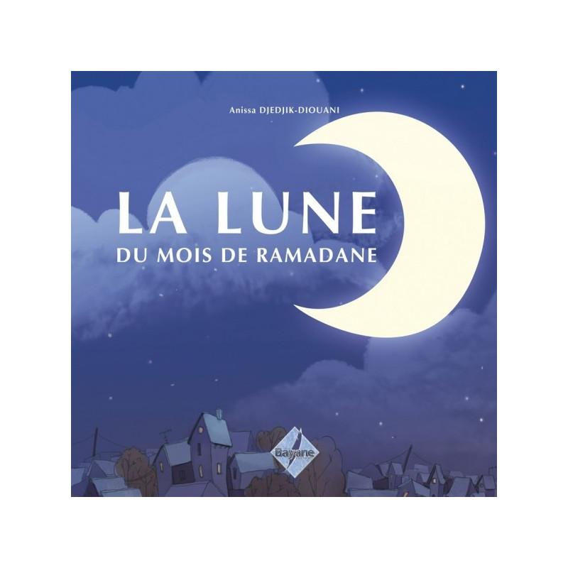 La lune du mois de Ramadane, de Anissa Djedjik-Diouani (De 6 à 9 ans)