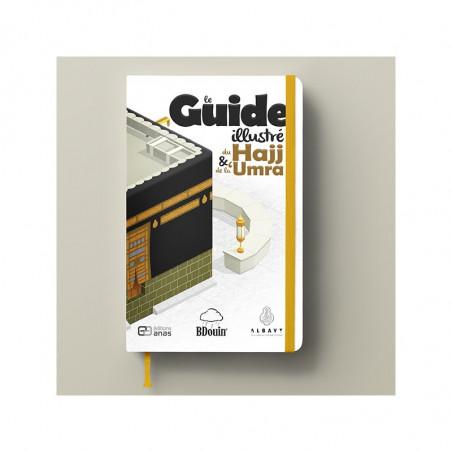 Le guide illustré du Hajj & de la 'Umra