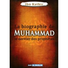 La biographie de Muhammad le dernier des prophètes , de Ibn Kathir