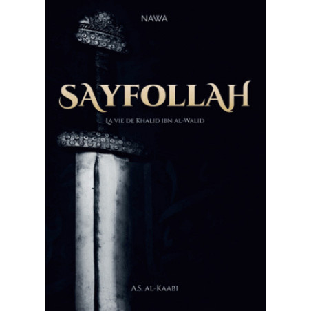 Sayfollah - La vie de Khalid ibn al-Walid, de A. Soleiman Al-Kaabi (4ème édition)