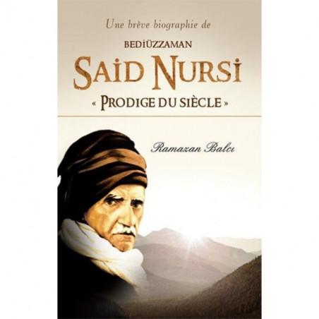 """Une brève biographie de Bediüzzaman Said Nursi """"Prodige du siècle"""", de Ramazan Balcı"""