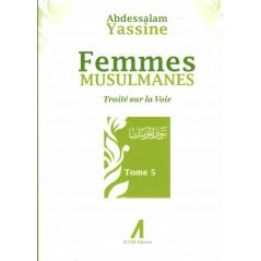 Femmes Musulmanes : Traité sur la voie, de Abdessalam Yassine (Tome 5)