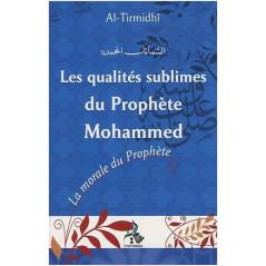 Les Qualités sublimes du Prophète Mohammed d'après Al-tirmidhî