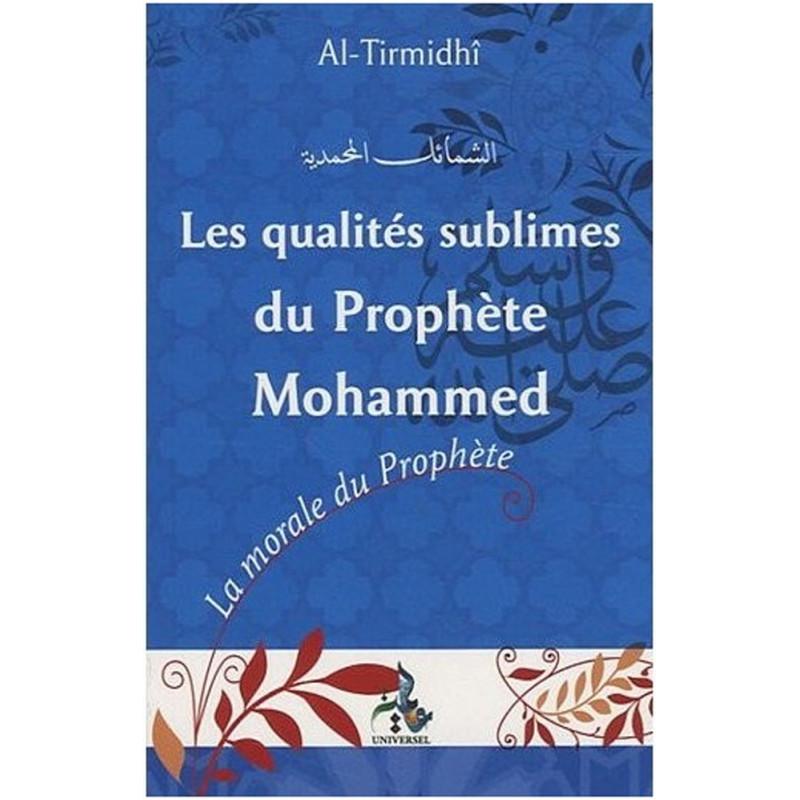 Les qualités sublimes prophète mohammad sur Librairie Sana
