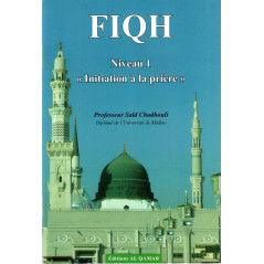 Fiqh (Niveau 1) : Initiation à la prière, de Said Chadhouli