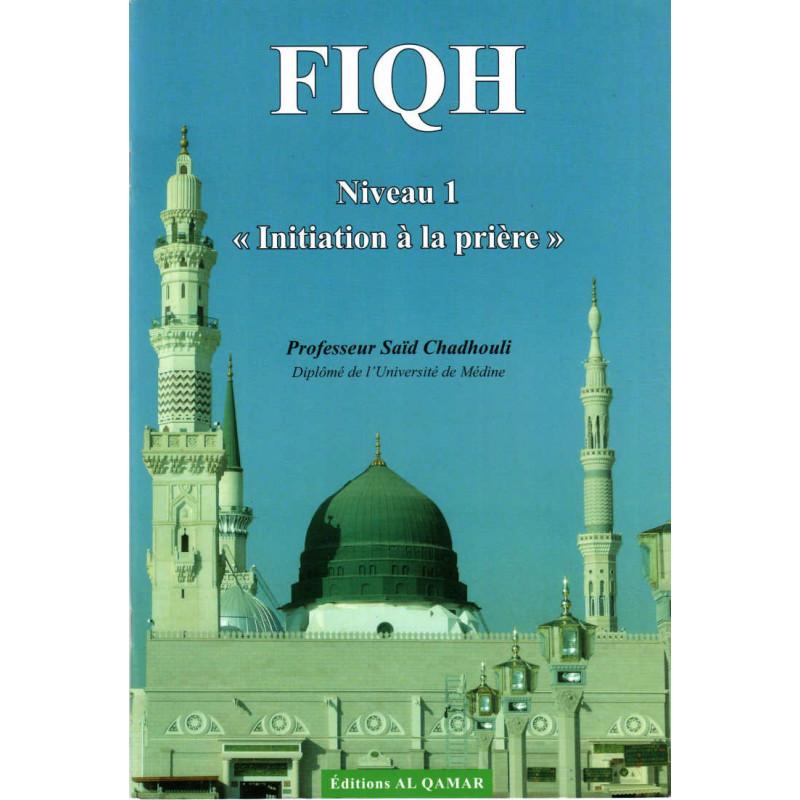 Fiqh (Niveau 1) : Initiation à la prière, de Said Chadhouli
