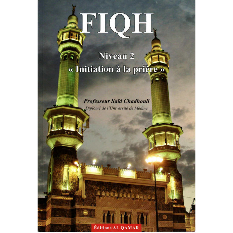 Fiqh (Niveau 2) : Initiation à la prière, de Said Chadhouli