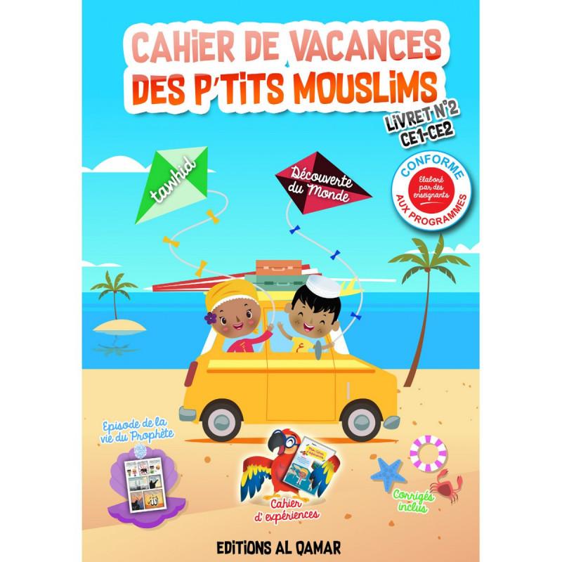 Cahier de vacances des P'tits Mouslims (Livret n°2:  C1-C2)