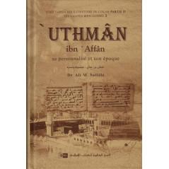 'Uthmân ibn 'Affân: Sa personnalité et son époque, de Dr Ali M. Sallâbi