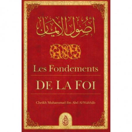 Les fondements de la foi, de  Cheikh  Muhammad Ibn Abd Al-Wahhab