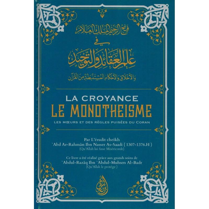 La croyance, le monothéisme, les mœurs et des Règles puisées du Coran (2ème édition)