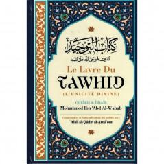Le livre de Tawhid (L'unicité divine), de Mohammed Ibn Abd Al Wahhâb