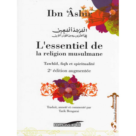 L'essentiel de la religion musulmane (Tawhîd, fiqh et spiritualité), de Ibn 'Âshir (2é édition augmentée- Couverture souple)