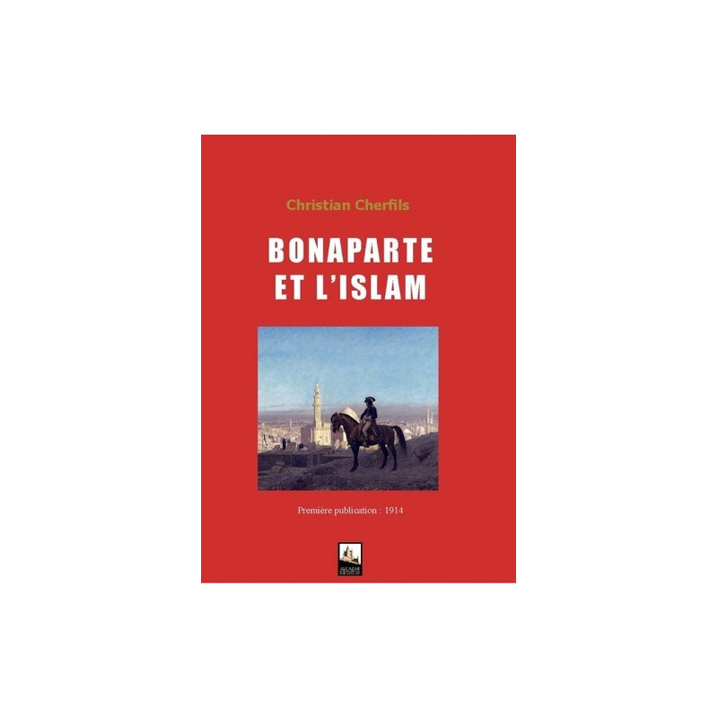 Bonaparte et l'Islam, de Christian Cherfils