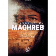 Le Sultan du Maghreb - La vie de Yusuf Ibn Tashfin , de 'Issâ Meyer