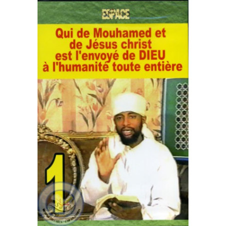 Qui de Mohamed et de Jésus ? (Vol 1)