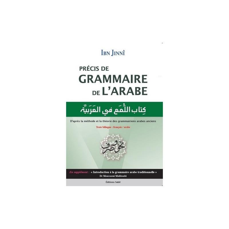 Précis de grammaire de l'Arabe, de Ibn Jinnî, Bilingue (Français-Arabe)