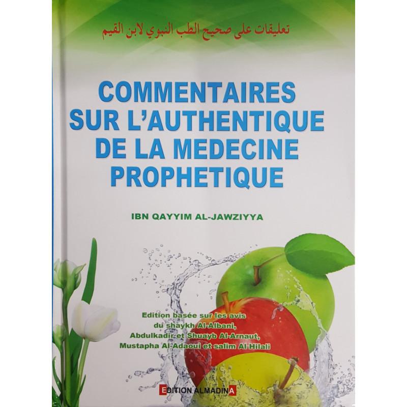 Commentaires sur l'authentique de la médecine prophétique - d'après Ibn-Qayyim Al-Jawziyya. Ed 2018