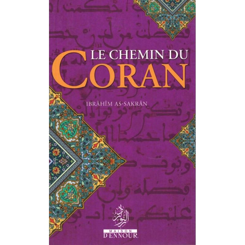 Le Chemin du Coran, de Ibrahîm As-Sakrân