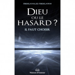 Dieu ou le hasard ? Il faut choisir, de Abdelkhaled Abdelkrim